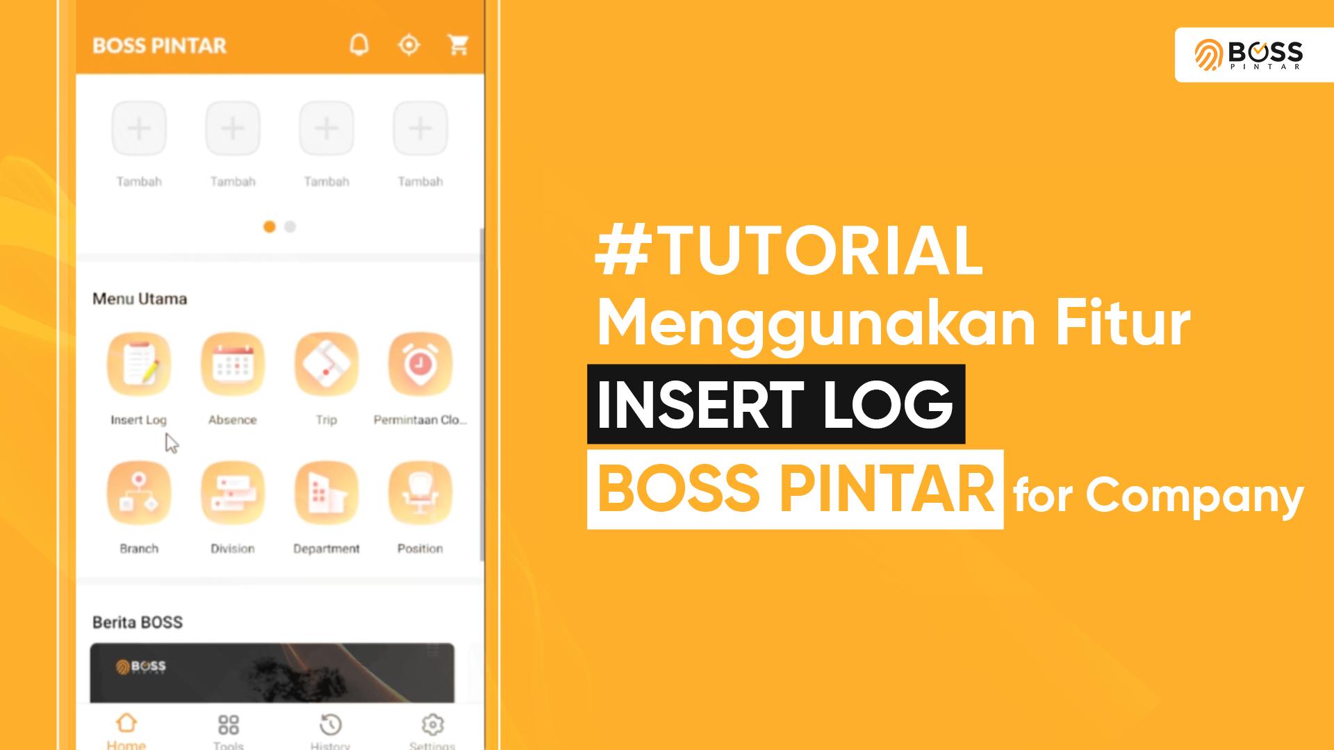 BOSS Pintar Company | Cara Menggunakan Fitur Insert Log