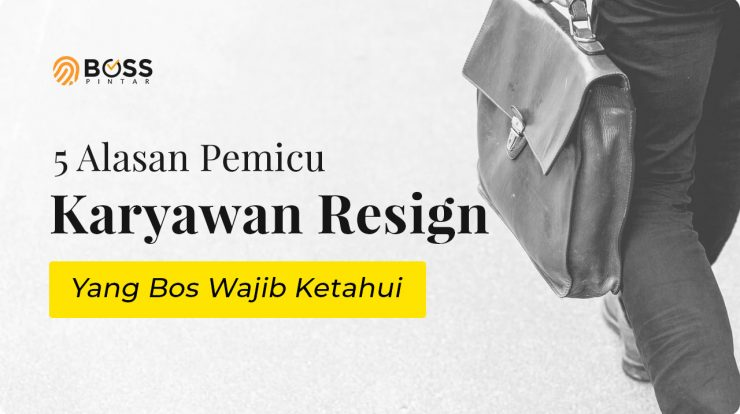 5 Alasan Pemicu Karyawan Resign Yang Bos Wajib Ketahui
