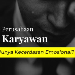 Kenapa Perusahaan Cari Karyawan Yang Punya Kecerdasan Emosional